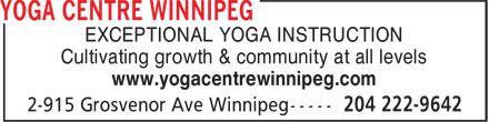Yoga Centre Winnipeg (204-222-9642) - Annonce illustrée======= - EXCEPTIONAL YOGA INSTRUCTION Cultivating growth & community at all levels www.yogacentrewinnipeg.com