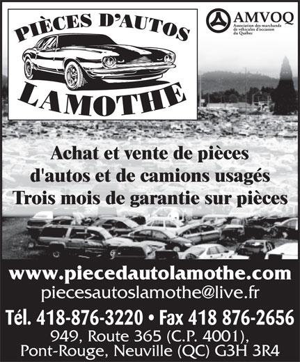Pièces d'Autos Lamothe Enr (418-876-3220) - Annonce illustrée======= - d'autos et de camions usagés Trois mois de garantie sur pièces www.piecedautolamothe.com Tél. 418-876-3220   Fax 418 876-2656 949, Route 365 (C.P. 4001), Pont-Rouge, Neuville (QC) G3H 3R4 Achat et vente de pièces