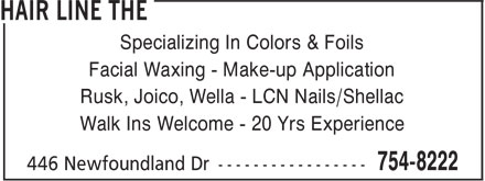 The Hair Line (709-754-8222) - Display Ad - Specializing In Colors & Foils Facial Waxing - Make-up Application Rusk, Joico, Wella - LCN Nails/Shellac Walk Ins Welcome - 20 Yrs Experience