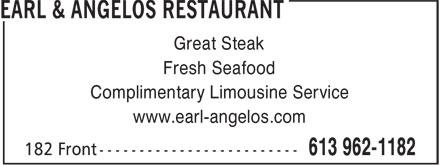 Earl & Angelos Restaurant (613-962-1182) - Annonce illustrée======= - Great Steak Fresh Seafood Complimentary Limousine Service www.earl-angelos.com