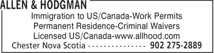 Allen & Hodgman (902-275-2889) - Display Ad - Immigration to US/Canada-Work Permits Permanent Residence-Criminal Waivers Licensed US/Canada-www.allhood.com