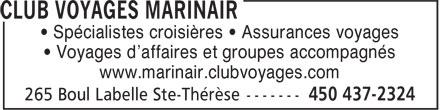 Club Voyages Marinair (450-437-2324) - Annonce illustrée======= - • Spécialistes croisières • Assurances voyages • Voyages d'affaires et groupes accompagnés www.marinair.clubvoyages.com