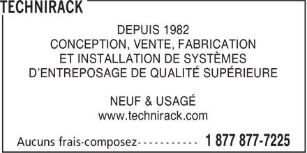 Technirack (514-871-3811) - Annonce illustrée======= - DEPUIS 1982 CONCEPTION, VENTE, FABRICATION ET INSTALLATION DE SYSTÈMES www.technirack.com D'ENTREPOSAGE DE QUALITÉ SUPÉRIEURE NEUF & USAGÉ