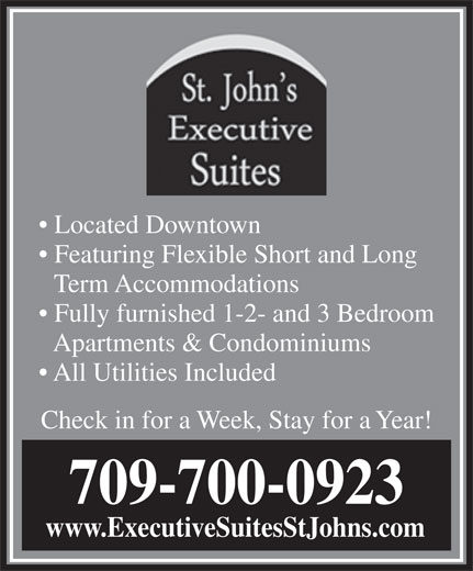 St John's Executive Suites (709-738-7829) - Annonce illustrée======= - Located Downtown Featuring Flexible Short and Long Term Accommodations Fully furnished 1-2- and 3 Bedroom Apartments & Condominiums All Utilities Included Check in for a Week, Stay for a Year! 709-700-0923 www.ExecutiveSuitesStJohns.com