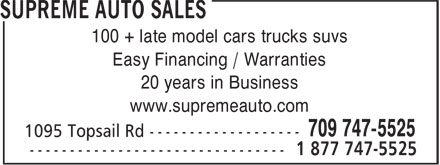 Supreme Auto Sales (709-747-5525) - Annonce illustrée======= - Easy Financing / Warranties 20 years in Business www.supremeauto.com 100 + late model cars trucks suvs