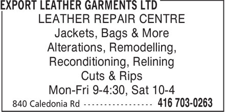 Export Leather Garments Ltd (416-703-0263) - Annonce illustrée======= - LEATHER REPAIR CENTRE Jackets, Bags & More Alterations, Remodelling, Reconditioning, Relining Cuts & Rips Mon-Fri 9-4:30, Sat 10-4
