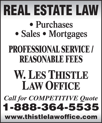 Thistle Law Office (1-888-364-5535) - Annonce illustrée======= - REAL ESTATE LAW Purchases Sales   Mortgages PROFESSIONAL SERVICE / REASONABLE FEES Call for COMPETITIVE Quote www.thistlelawoffice.com