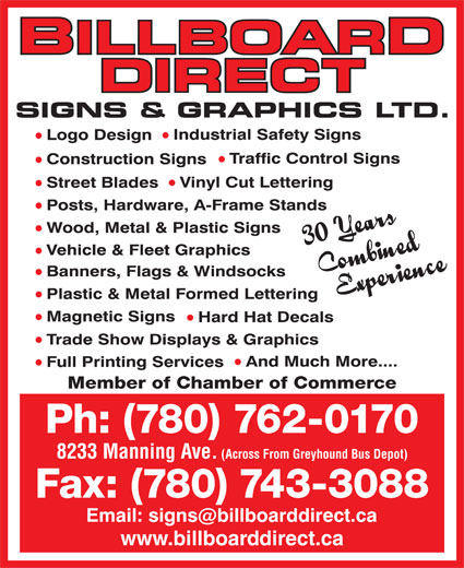 Billboard Direct Sign & Graphics (780-743-4233) - Display Ad - Member of Chamber of Commerce Ph: (780) 762-0170 8233 Manning Ave. (Across From Greyhound Bus Depot) Fax: (780) 743-3088 www.billboarddirect.ca