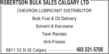 Robertson Bulk Sales Calgary Ltd (403-531-5700) - Display Ad - CHEVRON LUBRICANT DISTRIBUTOR Bulk Fuel & Oil Delivery Solvent & Kerosene Tank Rentals Anti-Freeze