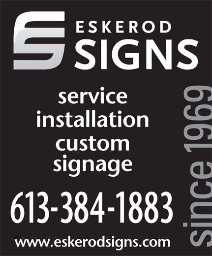 Eskerod Signs (613-384-1883) - Display Ad - service installation custom signage 6133841883 www.eskerodsigns.com