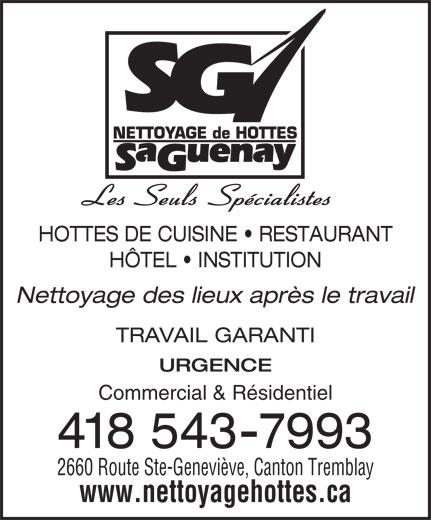 Nettoyage De Hottes Saguenay (418-543-7993) - Annonce illustrée======= - NETTOYAGE de HOTTES uenay HOTTES DE CUISINE   RESTAURANT HÔTEL   INSTITUTION Nettoyage des lieux après le travail TRAVAIL GARANTI URGENCE Commercial & Résidentiel 418 543-7993 2660 Route Ste-Geneviève, Canton Tremblay www.nettoyagehottes.ca