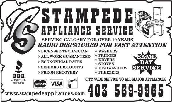 Stampede Appliances Ltd (403-569-9965) - Annonce illustrée======= - SERVING CALGARY FOR OVER 10 YEARS LICENSED TECHNICIAN WASHERS FRIDGES ALL WORK GUARANTEED DRYERS ECONOMICAL RATES STOVES SENIORS DISCOUNTS DISHWASHERS FREON RECOVERY FREEZERS www.stampedeappliances.com