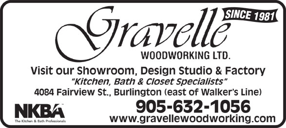 Gravelle Woodworking Limited (905-632-1056) - Annonce illustrée======= - Kitchen, Bath & Closet Specialists 4084 Fairview St., Burlington (east of Walker s Line) 905-632-1056 www.gravellewoodworking.com Visit our Showroom, Design Studio & Factory