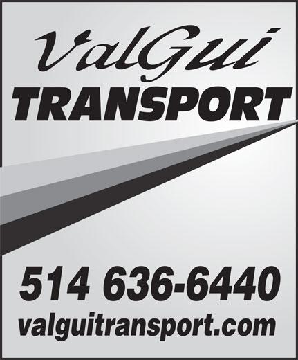 Valgui Transport Inc (514-636-6427) - Display Ad - valguitransport.com 514 636-6440