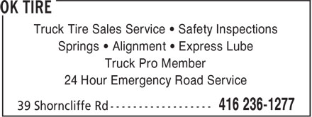 OK Tire (416-236-1277) - Display Ad - Truck Tire Sales Service • Safety Inspections Springs • Alignment • Express Lube Truck Pro Member 24 Hour Emergency Road Service
