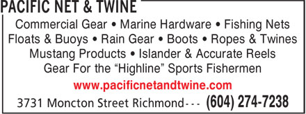 "Pacific Net & Twine Ltd (604-274-7238) - Display Ad - Commercial Gear • Marine Hardware • Fishing Nets Floats & Buoys • Rain Gear • Boots • Ropes & Twines Mustang Products • Islander & Accurate Reels Gear For the ""Highline"" Sports Fishermen www.pacificnetandtwine.com Commercial Gear • Marine Hardware • Fishing Nets Floats & Buoys • Rain Gear • Boots • Ropes & Twines Mustang Products • Islander & Accurate Reels Gear For the ""Highline"" Sports Fishermen www.pacificnetandtwine.com"