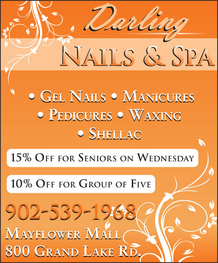 Darling Nail & Spa (902-539-1968) - Annonce illustrée======= - GEL NAILS   MANICURES PEDICURES   WAXING SHELLAC 15% OFF FOR SENIORS ON WEDNESDAY 10% OFF FOR GROUP OF FIVE 902-539-1968 MAYFLOWER MALL 800 GRAND LAKE RD.