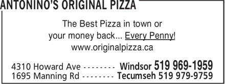Antonino's Original Pizza - Annonce illustrée======= - The Best Pizza in town or your money back... Every Penny! www.originalpizza.ca