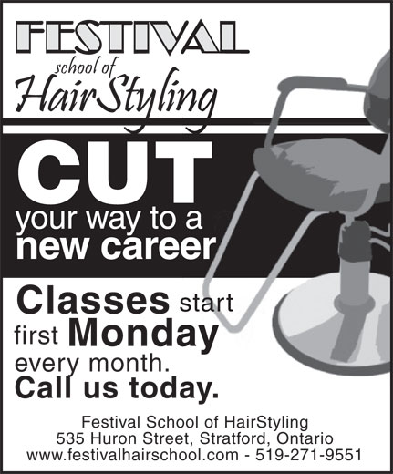 Festival School Of Hair (519-271-9551) - Display Ad - CUT your way to a new career start Classes first Monday every month. Call us today. Festival School of HairStyling 535 Huron Street, Stratford, Ontario www.festivalhairschool.com - 519-271-9551