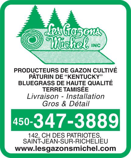 Les Gazons Michel Inc (450-347-3889) - Annonce illustrée======= - PRODUCTEURS DE GAZON CULTIVÉ PÂTURIN DE  KENTUCKY BLUEGRASS DE HAUTE QUALITÉ TERRE TAMISÉE Livraison - Installation Gros & Détail 450- 347-3889 142, CH DES PATRIOTES, SAINT-JEAN-SUR-RICHELIEU www.lesgazonsmichel.com INC