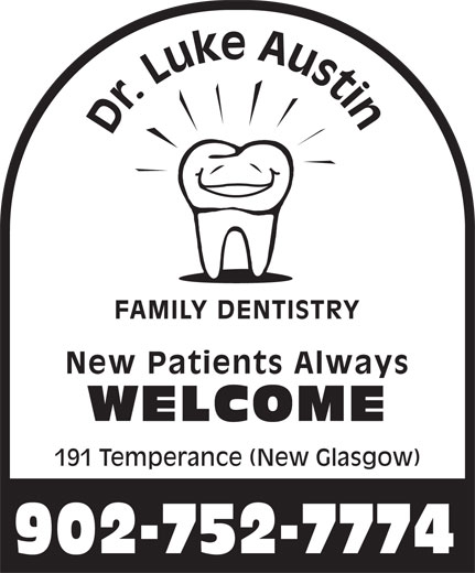 Dr Luke Austin Family Dentistry (902-752-7774) - Annonce illustrée======= - Dr. Luke Austin FAMILY DENTISTRYNew Patients Always WELCOME 191 Temperance (New Glasgow) 902-752-7774