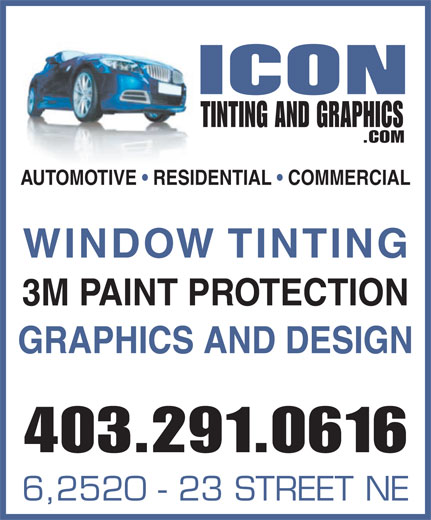Icon Tinting & Graphics (403-291-0616) - Annonce illustrée======= - TINTING AND GRAPHICS .COM AUTOMOTIVE   RESIDENTIAL   COMMERCIAL WINDOW TINTING 3M PAINT PROTECTION GRAPHICS AND DESIGN 403.291.0616 6,2520 - 23 STREET NE