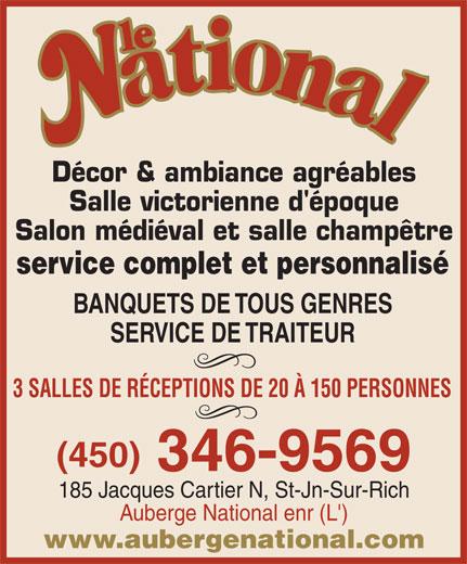 Auberge National Enr (L') (450-346-9569) - Annonce illustrée======= - 3 SALLES DE RÉCEPTIONS DE 20 À 150 PERSONNES (450) 346-9569 185 Jacques Cartier N, St-Jn-Sur-Rich Auberge National enr (L') www.aubergenational.com Décor & ambiance agréables Salle victorienne d'époque Salon médiéval et salle champêtre service complet et personnalisé BANQUETS DE TOUS GENRES SERVICE DE TRAITEUR