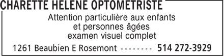 Dr Hélène Charette (514-272-3929) - Annonce illustrée======= - et personnes âgées Attention particulière aux enfants Attention particulière aux enfants et personnes âgées examen visuel complet examen visuel complet