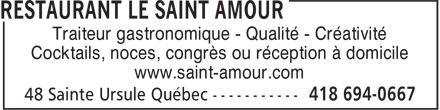 Restaurant Le Saint Amour (418-694-0667) - Display Ad - Traiteur gastronomique - Qualité - Créativité Cocktails, noces, congrès ou réception à domicile www.saint-amour.com