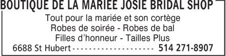 Boutique de la Mariée Josie Bridal Shop (514-271-8907) - Annonce illustrée======= - Filles d'honneur - Tailles Plus Tout pour la mariée et son cortège Robes de soirée - Robes de bal