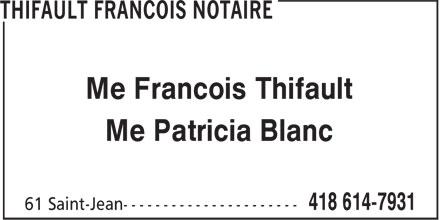 Thifault Francois Notaire (418-614-7931) - Annonce illustrée======= - Me Francois Thifault Me Patricia Blanc