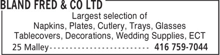 Bland Fred & Co Ltd (416-759-7044) - Annonce illustrée======= - Largest selection of Napkins, Plates, Cutlery, Trays, Glasses Tablecovers, Decorations, Wedding Supplies, ECT