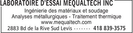 Groupe Mequaltech Inc (418-839-3575) - Annonce illustrée======= - Ingénierie des matériaux et soudage Analyses métallurgiques - Traitement thermique www.mequaltech.com