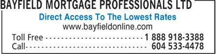 Bayfield Mortgage Professionals Ltd (604-533-4478) - Annonce illustrée======= - Direct Access To The Lowest Rates www.bayfieldonline.com