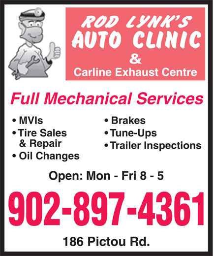 Rod Lynk's Auto Clinic (902-897-4361) - Display Ad - Oil Changes Full Mechanical Services MVIs Brakes Tire Sales Tune-Ups & Repair Trailer Inspections 902-897-4361