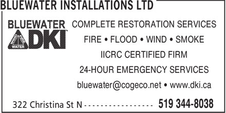 BLUEWATER DKI (519-344-8038) - Display Ad - 24-HOUR EMERGENCY SERVICES COMPLETE RESTORATION SERVICES FIRE • FLOOD • WIND • SMOKE IICRC CERTIFIED FIRM