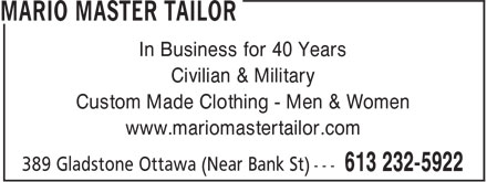 Mario Master Tailor (613-232-5922) - Display Ad - In Business for 40 Years Civilian & Military Custom Made Clothing - Men & Women www.mariomastertailor.com In Business for 40 Years Civilian & Military Custom Made Clothing - Men & Women www.mariomastertailor.com
