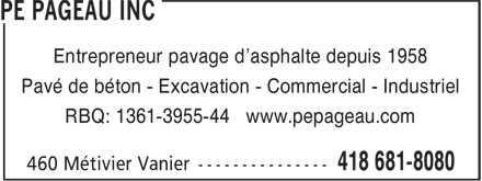 PE Pageau Inc (418-681-8080) - Annonce illustrée======= - RBQ: 1361-3955-44 www.pepageau.com Entrepreneur pavage d'asphalte depuis 1958 Pavé de béton - Excavation - Commercial - Industriel