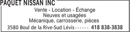 Paquet Nissan Inc (418-838-3838) - Annonce illustrée======= - Neuves et usagées Mécanique, carrosserie, pièces Vente - Location - Échange