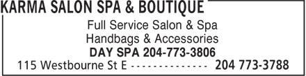 Karma Salon Spa & Boutique (204-773-3788) - Annonce illustrée======= - DAY SPA 204-773-3806 Full Service Salon & Spa Handbags & Accessories