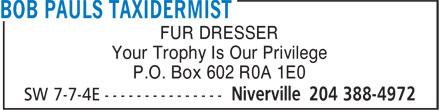 Bob Pauls Taxidermist (204-388-4972) - Annonce illustrée======= - FUR DRESSER Your Trophy Is Our Privilege P.O. Box 602 R0A 1E0