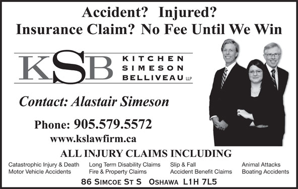 Alastair H Simeson (905-579-5572) - Display Ad - BELLIVEAU LLP Catastrophic Injury & Death Slip & FallLong Term Disability Claims Animal Attacks Motor Vehicle Accidents Accident Benefit ClaimsFire & Property Claims Boating Accidents 86 SIMCOE ST S   OSHAWA  L1H 7L5 SIMESO KITC HEN