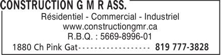 Construction G M R Ass. (819-777-3828) - Annonce illustrée======= - Résidentiel - Commercial - Industriel www.constructiongmr.ca R.B.Q. : 5669-8996-01 www.constructiongmr.ca R.B.Q. : 5669-8996-01 Résidentiel - Commercial - Industriel