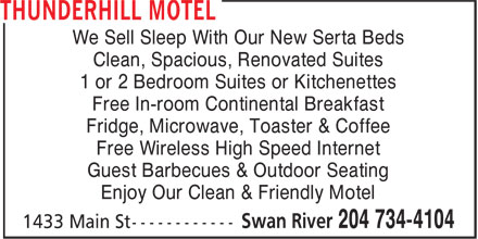 Thunderhill Motel and Suites (204-734-4104) - Display Ad - We Sell Sleep With Our New Serta Beds Clean, Spacious, Renovated Suites 1 or 2 Bedroom Suites or Kitchenettes Free In-room Continental Breakfast Fridge, Microwave, Toaster & Coffee Free Wireless High Speed Internet Guest Barbecues & Outdoor Seating Enjoy Our Clean & Friendly Motel We Sell Sleep With Our New Serta Beds Clean, Spacious, Renovated Suites 1 or 2 Bedroom Suites or Kitchenettes Free In-room Continental Breakfast Fridge, Microwave, Toaster & Coffee Free Wireless High Speed Internet Guest Barbecues & Outdoor Seating Enjoy Our Clean & Friendly Motel