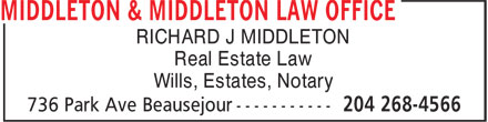 Middleton & Middleton Law Office (204-268-4566) - Display Ad - RICHARD J MIDDLETON Real Estate Law Wills, Estates, Notary RICHARD J MIDDLETON Real Estate Law Wills, Estates, Notary