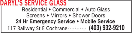 Daryl's Service Glass (403-932-9210) - Display Ad - Residential • Commercial • Auto Glass Screens • Mirrors • Shower Doors 24 Hr Emergency Service • Mobile Service