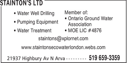 Stainton's Ltd (519-659-3359) - Display Ad - www.staintonsecowaterlondon.webs.com Member of: • Water Well Drilling • Ontario Ground Water • Pumping Equipment • Association • MOE LIC #4876 • Water Treatment