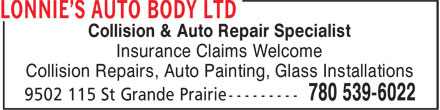 Lonnie's Auto Body Ltd (780-539-6022) - Annonce illustrée======= - Collision & Auto Repair Specialist Insurance Claims Welcome Collision Repairs, Auto Painting, Glass Installations