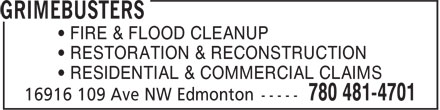 Grimebusters Ltd (780-481-4701) - Display Ad - • RESIDENTIAL & COMMERCIAL CLAIMS • RESTORATION & RECONSTRUCTION • FIRE & FLOOD CLEANUP • FIRE & FLOOD CLEANUP • RESTORATION & RECONSTRUCTION • RESIDENTIAL & COMMERCIAL CLAIMS