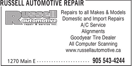 Russell Automotive Repair (905-543-4244) - Display Ad - Repairs to all Makes & Models Domestic and Import Repairs A/C Service Alignments Goodyear Tire Dealer All Computer Scanning www.russellautomotive.ca Repairs to all Makes & Models Domestic and Import Repairs A/C Service Alignments Goodyear Tire Dealer All Computer Scanning www.russellautomotive.ca